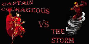 Captain Courageous vs The Storm